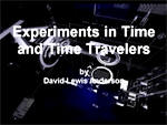 Experiments in Time and Time Travelers